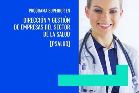 Programa Superior de Dirección y Gestión de Empresas del sector de la Salud (PSALUD) de ESIC